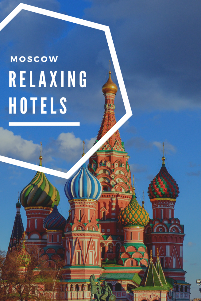best relaxing hotels in moscow