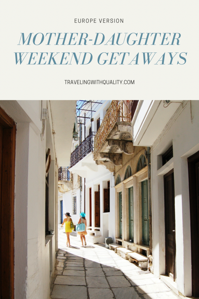 Mother-Daughter Weekend Getaways